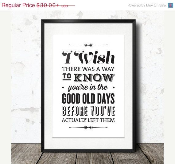 """I wish there was a way to know you're in the good old days before you've actually left them"" The Office Quote, TV Quote, Andy Bernard, The Office TV Show, Black White Decor, Type Design"