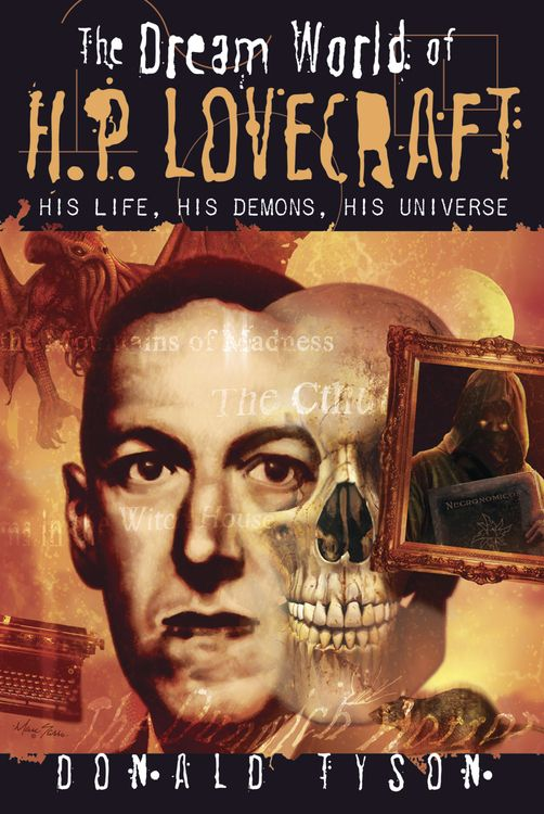 The Dream World of H. P. Lovecraft: His Life, His Demons, His Universe on Scribd // Occult scholar Donald Tyson plumbs the depths of H. P. Lovecraft's cosmic visions and horrific dream world to examine, warts and all, the strange life of the man who created the Necronomicon and the Cthulhu mythos.