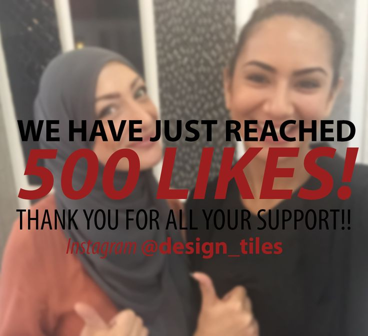 We have just reached 500 LIKES on Instagram! Thank you everyone for all your support! Follow us on for updates, news, tips and photos! @design_tiles