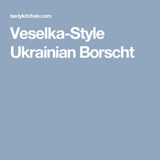 Veselka-Style Ukrainian Borscht