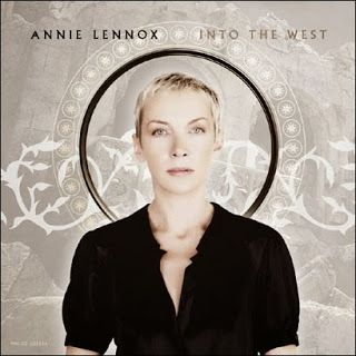 Songs In The Key Of MY Life: Annie Lennox - Into The West