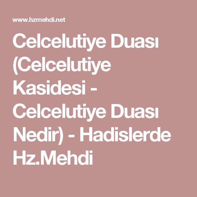 Celcelutiye Duası (Celcelutiye Kasidesi - Celcelutiye Duası Nedir) - Hadislerde Hz.Mehdi