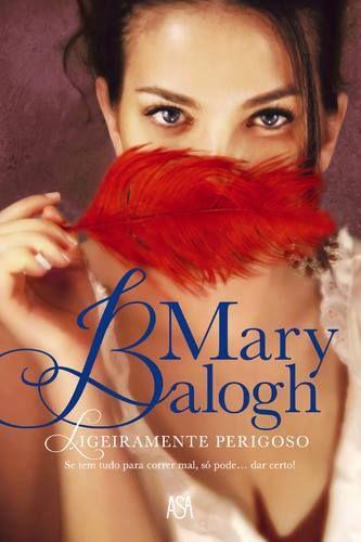 """Ligeiramente Perigoso"", Mary Balogh"