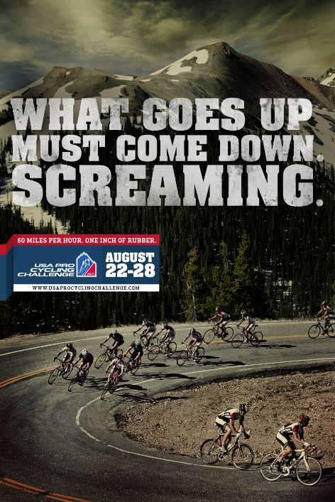 USA Pro Cycling Challenge  YES!!! After the long hard climb... It is all down hill. =D