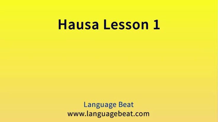 Learn Hausa :  Lessons for Beginners  1 -24