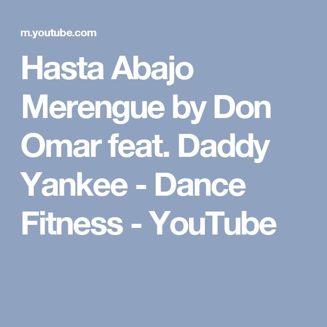 Hasta Abajo Merengue by Don Omar feat. Daddy Yankee - Dance Fitness - YouTube