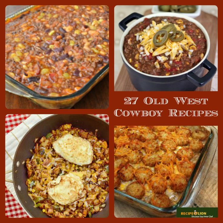 64 Easy Dinner Recipes For Two: 19 Old West Cowboy Recipes