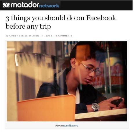 www.PilociWycieczek.pl 3 rzeczy które warto zrobić na Facebooku przed podróżą / via Matador Network in English