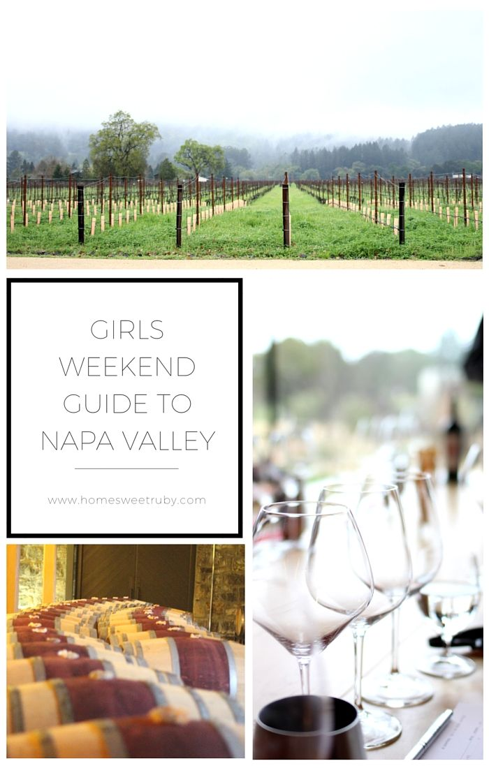 Girls Weekend Guide to Napa Valley
