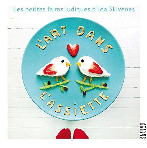 Amazon.fr - L'art dans l'assiette: Les petites faims ludiques d'Ida Skivenes - Ida Skivenes, Cécile Hermellin - Livres