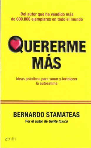 Quererme más: Ideas prácticas para sanar y fortalecer la autoestima Autoayuda y superación: Amazon.es: Bernardo Stamateas: Libros