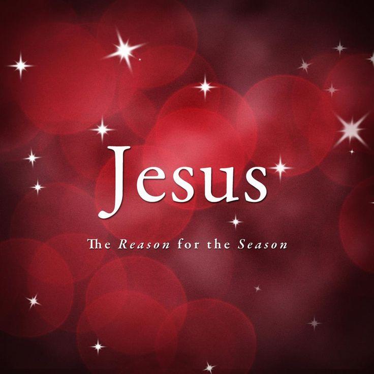 ❥ Jesus, the Reason for the Season