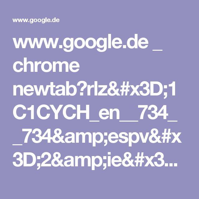 www.google.de _ chrome newtab?rlz=1C1CYCH_en__734__734&espv=2&ie=UTF-8