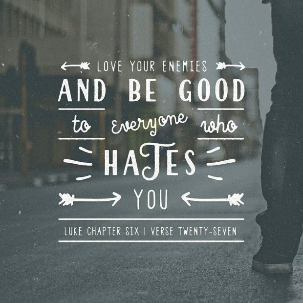 Luke 6 27 But I say unto you which hear Love your enemies do good to them which hate http://ift.tt/2a2KkbJpic.twitter.com/0PCiHdetWv Luke 6 27 But I say unto you which hear Love your enemies do good to them which hate http://ift.tt/2a2KkbJhttp://pic.twitter.com/0PCiHdetWv