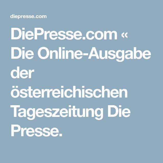 DiePresse.com « Die Online-Ausgabe der österreichischen Tageszeitung Die Presse.