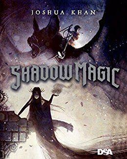 #DeAgostiniYA   Shadow magic  Joshua Khan  #FantasyYA  #Recensione   Sognando tra le Righe: SHADOW MAGIC   Joshua Khan    Recensione