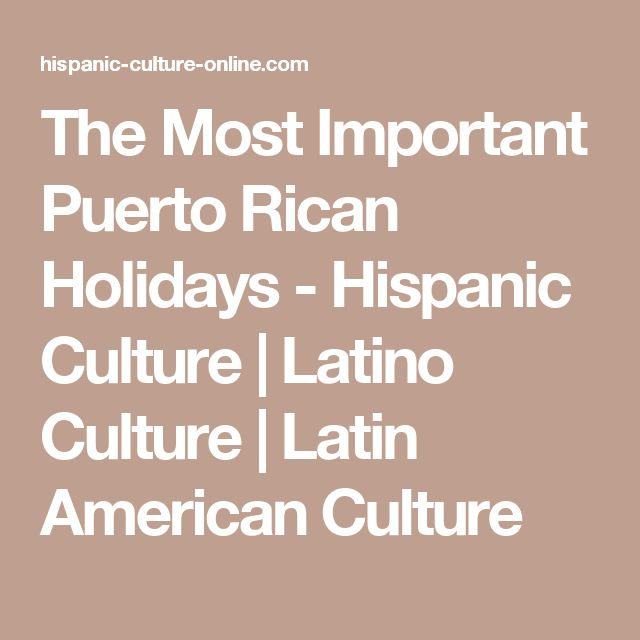 The Most Important Puerto Rican Holidays - Hispanic Culture | Latino Culture | Latin American Culture