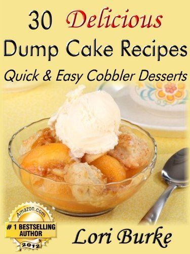 30 Delicious Dump Cake Recipes by Lori Burke, http://www.amazon.com/dp/B007LUWDUC/ref=cm_sw_r_pi_dp_YV97pb1JS09ET