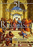 Free Kindle Book -   51 Most Famous Art Works of Renaissance: Analysis and Description of Art Works From da Vinci, Michelangelo, Raphael, Titian and More...