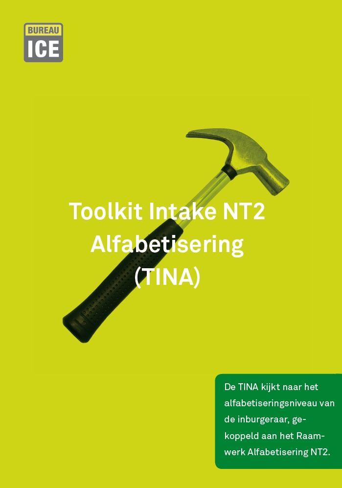 TINA : Toolkit Intake NT2 Alfabetisering. Met deze toetsen kun je vaststellen in welke fase van het alfabetiseringsproces een anderstalige nieuwkomer zich bevindt.