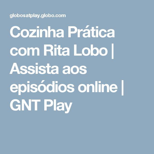 Cozinha Prática com Rita Lobo | Assista aos episódios online | GNT Play