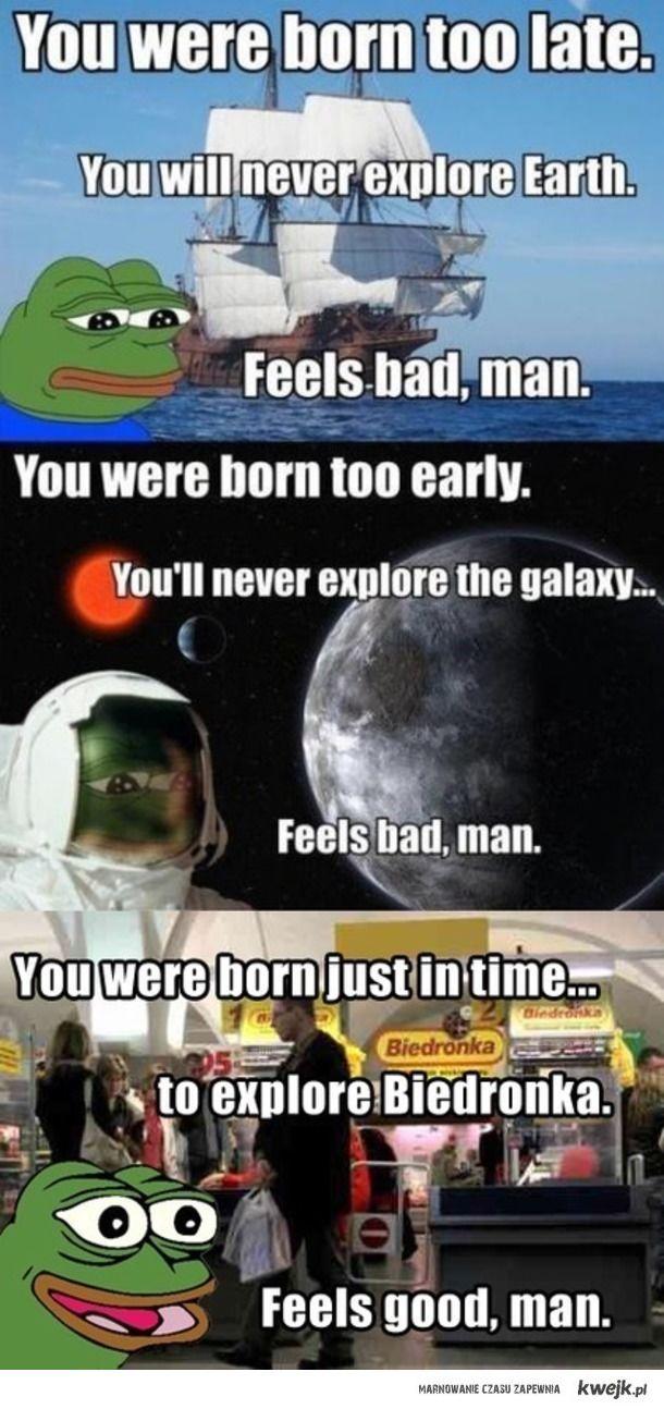 Urodziliśmy się zbyt późno...