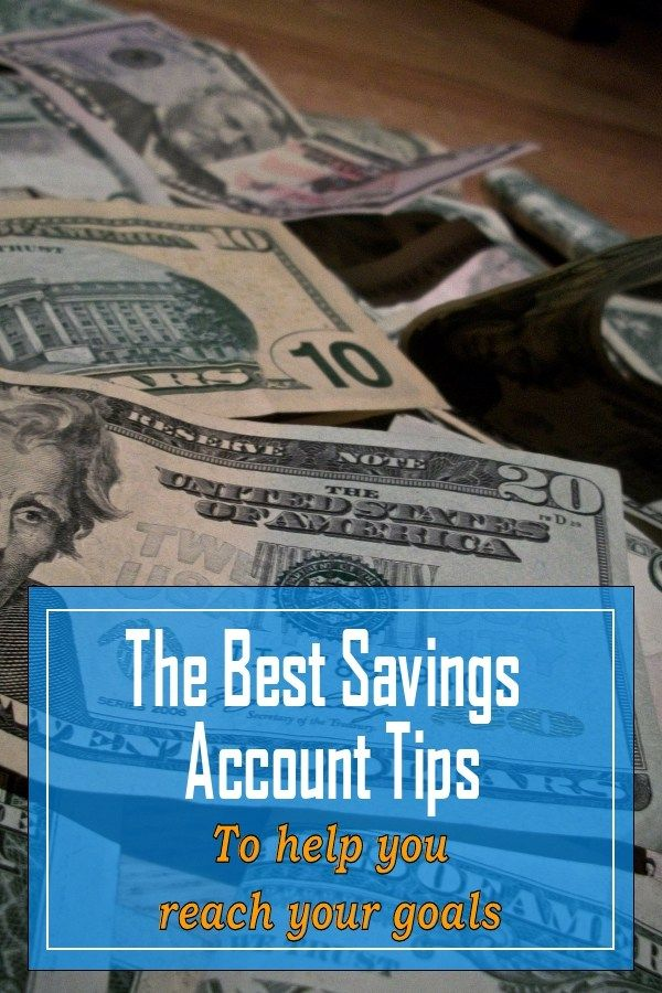The Best Savings Account Tips to help you reach your goals