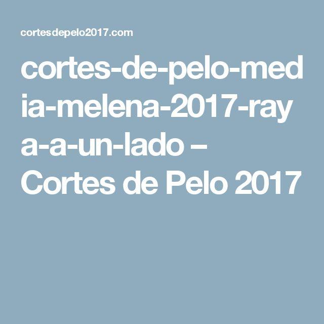 cortes-de-pelo-media-melena-2017-raya-a-un-lado – Cortes de Pelo 2017