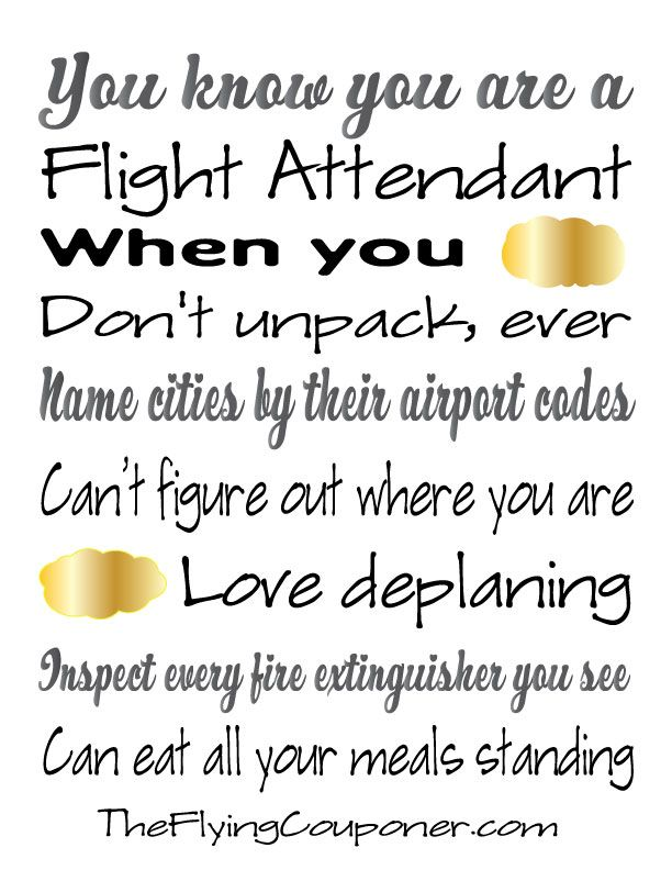 You know you are a Flight Attendant when you... Funny quotes and Life quotes. Printables by The Flying Couponer | Family. Lifestyle. Savings.