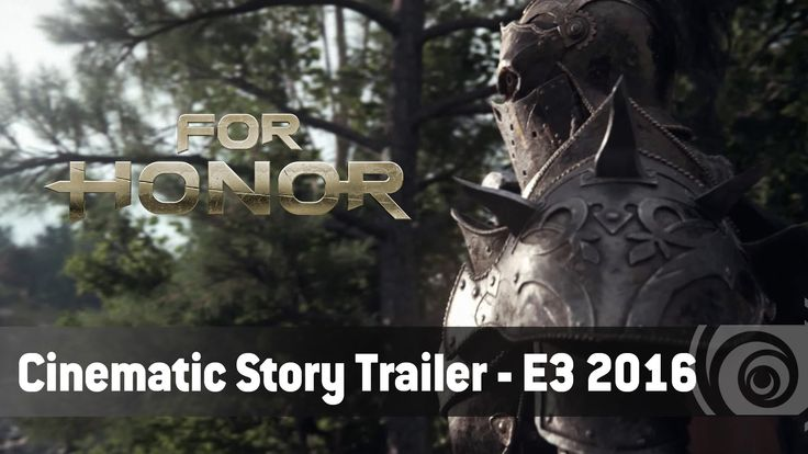 For Honor – Cinematic Story Trailer – E3 2016 - YouTube