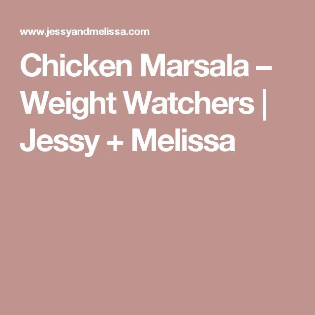 Chicken Marsala – Weight Watchers   Jessy + Melissa