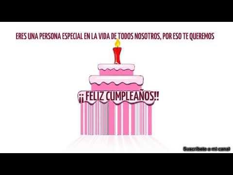 Cumpleaños feliz  Feliz cumpleaños a una persona especial