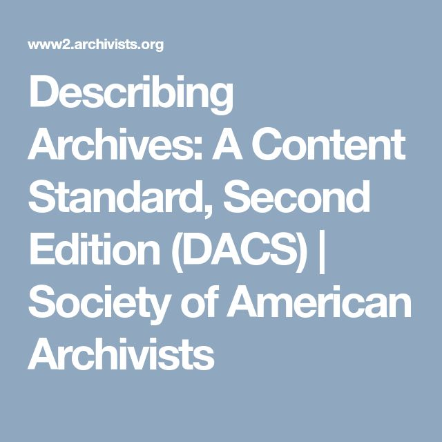 Describing Archives A Content Standard Second Edition Dacs Society Of American Archivists Content Standard Archive