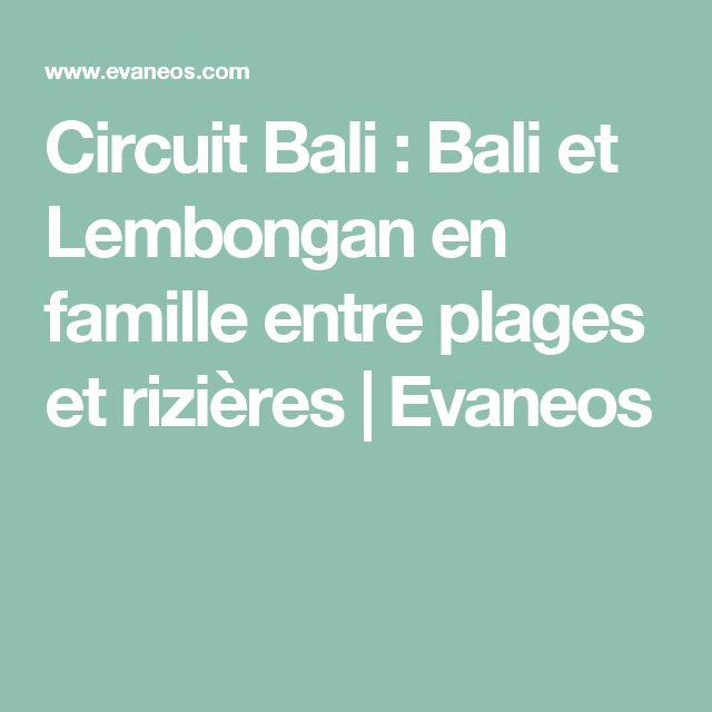 Circuit Bali : Bali et Lembongan en famille entre plages et rizières | Evaneos