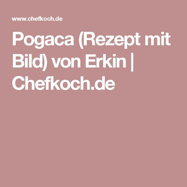 Pogaca (Rezept mit Bild) von Erkin   Chefkoch.de