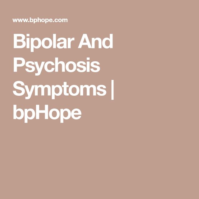 Bipolar And Psychosis Symptoms | bpHope