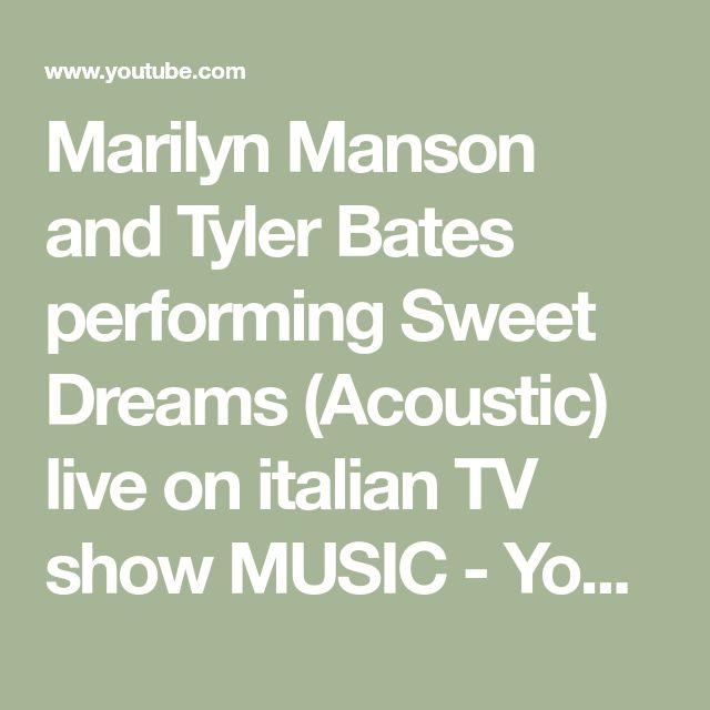 Marilyn Manson and Tyler Bates performing Sweet Dreams (Acoustic) live on italian TV show MUSIC - YouTube