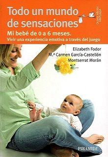 """Libro: """"Todo un Mundo de Sensaciones"""" . El bebé de 0 a 6 meses. #actividades sensoriales #recursos #reflejos #pautas crianza"""