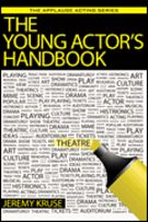 The way some introductory acting books are written, it seems that a literal leg break is your best option. In °The Young Actor's Handbook°, Jeremy Kruse, an actor, writer, producer, and director who teaches method acting, acting for camera,...