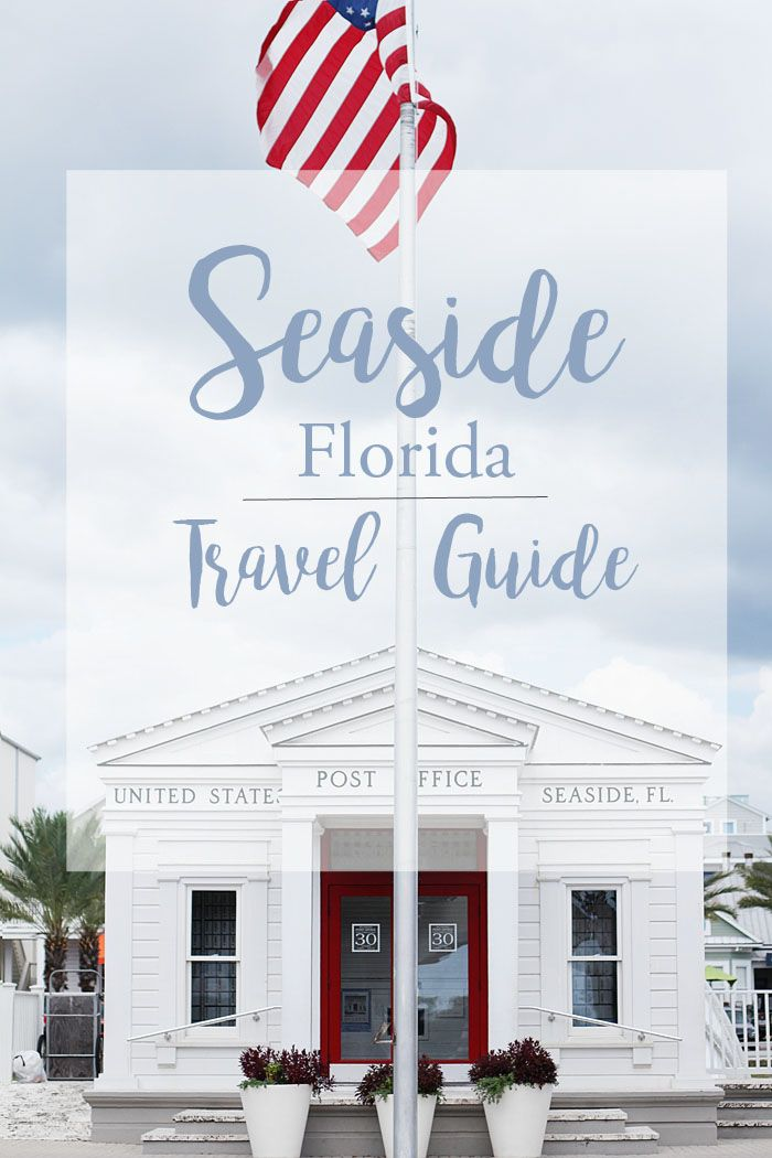 A full Seaside Florida Travel Guide, including how to get there, where to stay…