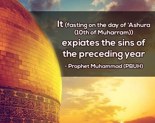 Muslim significance of the day of Ashura, (Jewish Day of Atonement) occurs the 10th day of the 1st mo, Muharram, of the Islamic lunar calendar. On this day, Allah saved Prophet Moses/Musa (pbuh) from Pharaoh. The valiant Prophet Moses did not fight Pharaoh to become king. The Prophet recommended (may Allah bless him & grant him peace) that his Ummah (community) also fast the day before or after so that Muslim tradition is distinct from the tradition of the Jews.