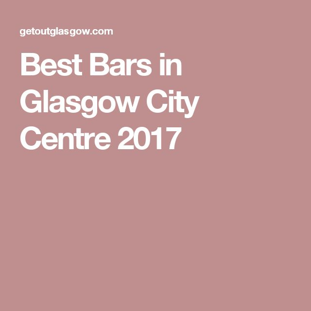 Best Bars in Glasgow City Centre 2017