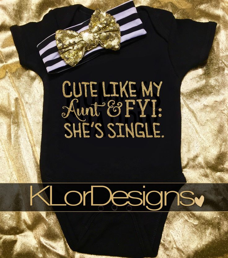 Cute Like My Aunt onesie, Baby Girl Onesie, black and gold glitter onesie, baby shower gift, my aunt is single onesie, coming home outfit by KLorDesigns on Etsy https://www.etsy.com/listing/270407186/cute-like-my-aunt-onesie-baby-girl