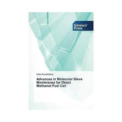 Advances in Molecular Sieve Membranes for Direct Methanol Fuel Cell by...