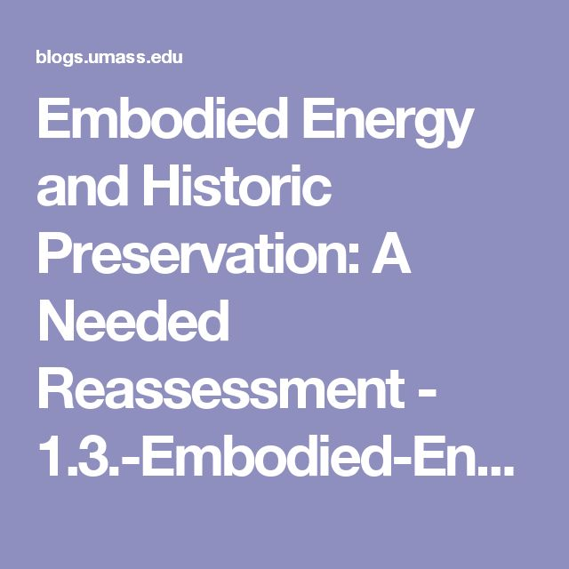 Embodied Energy and Historic Preservation: A Needed Reassessment - 1.3.-Embodied-Energy-and-Historic-Preservation-A-Needed-Reassesment1.pdf