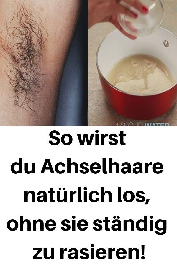 So wirst du Achselhaare natürlich los, ohne sie ständig zu rasieren! #wirst #A