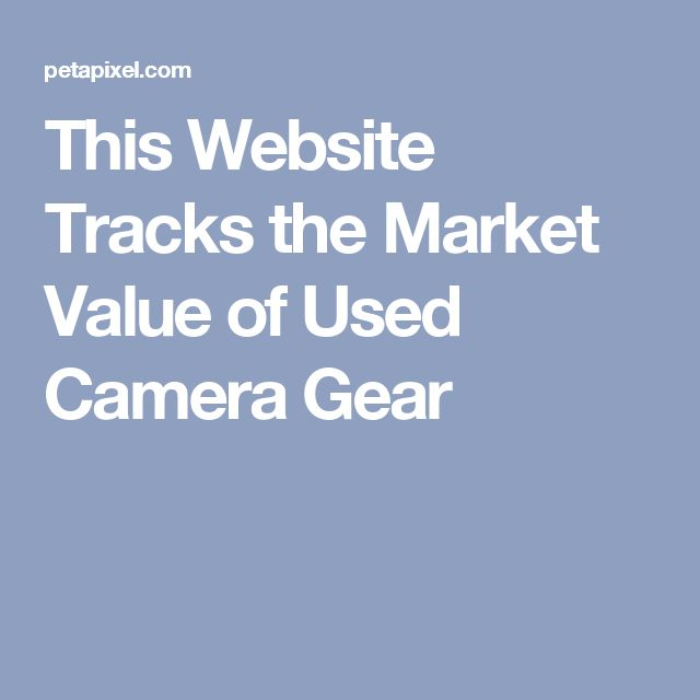 This Website Tracks the Market Value of Used Camera Gear #CameraGear