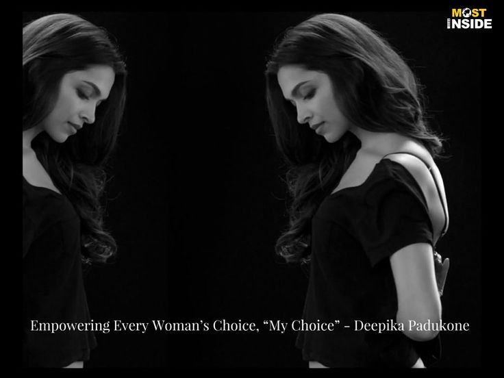 "Empowering Every Woman's Choice, ""My Choice"" - Deepika Padukone"