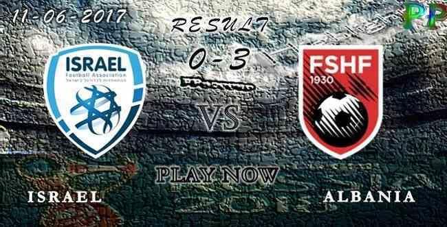Israel 0 - 3 Albania HIGHLIGHTS 11.06.2017