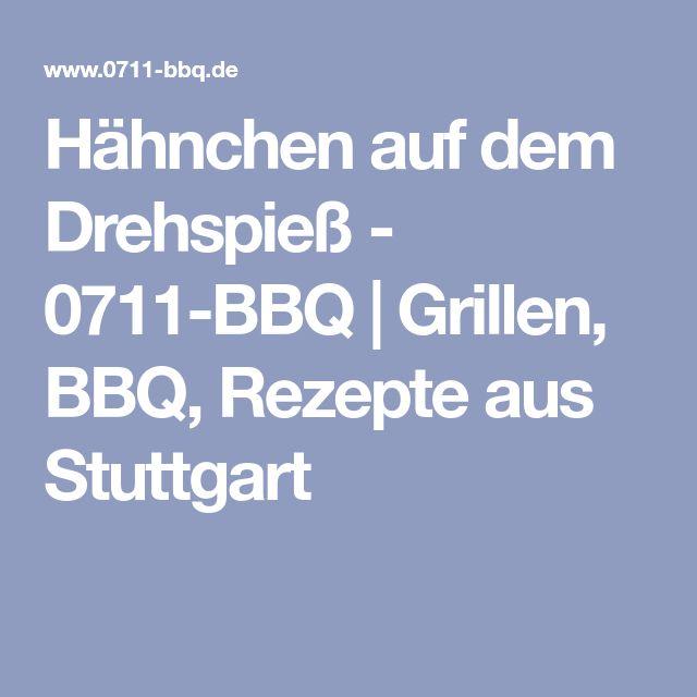 Hähnchen auf dem Drehspieß - 0711-BBQ | Grillen, BBQ, Rezepte aus Stuttgart